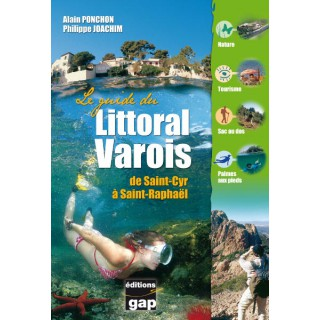 Le guide du littoral Varois de Saint-Cyr à Saint-Raphaël